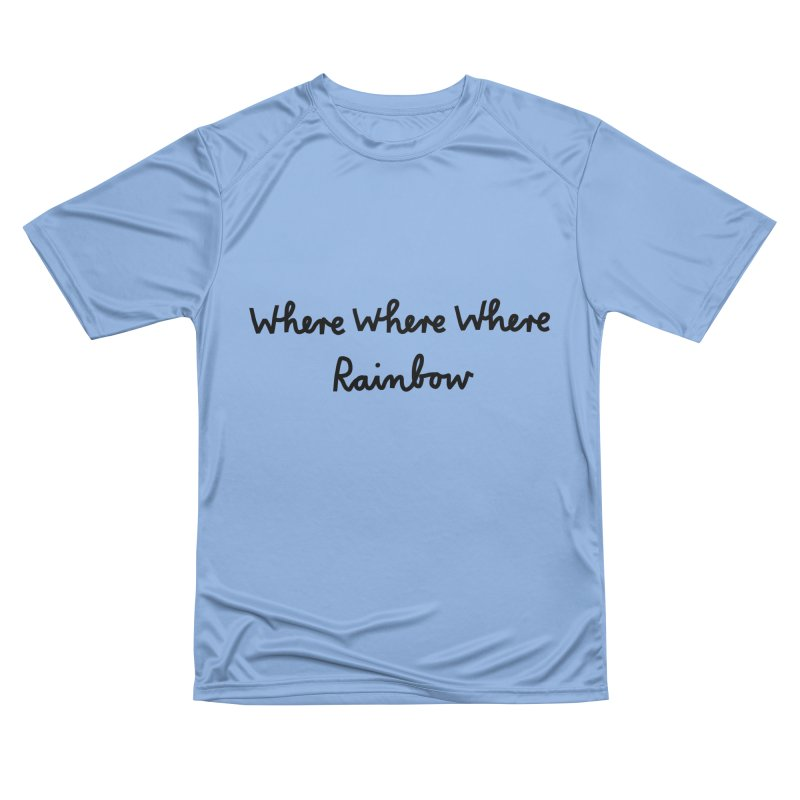 some WHERE over the ... Men's Performance T-Shirt by dorobot