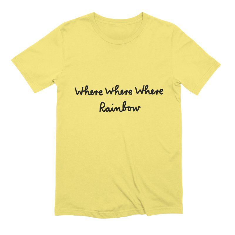 some WHERE over the ... Men's Extra Soft T-Shirt by dorobot