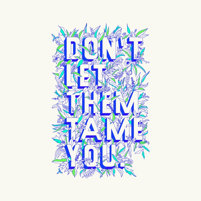 Don't Let Them Tame You Accessories Bag by dos' Shop