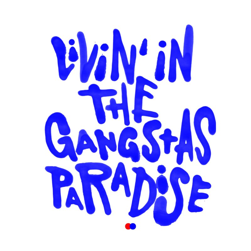 Gangstas Paradise by dotdot – Quotes on shirts