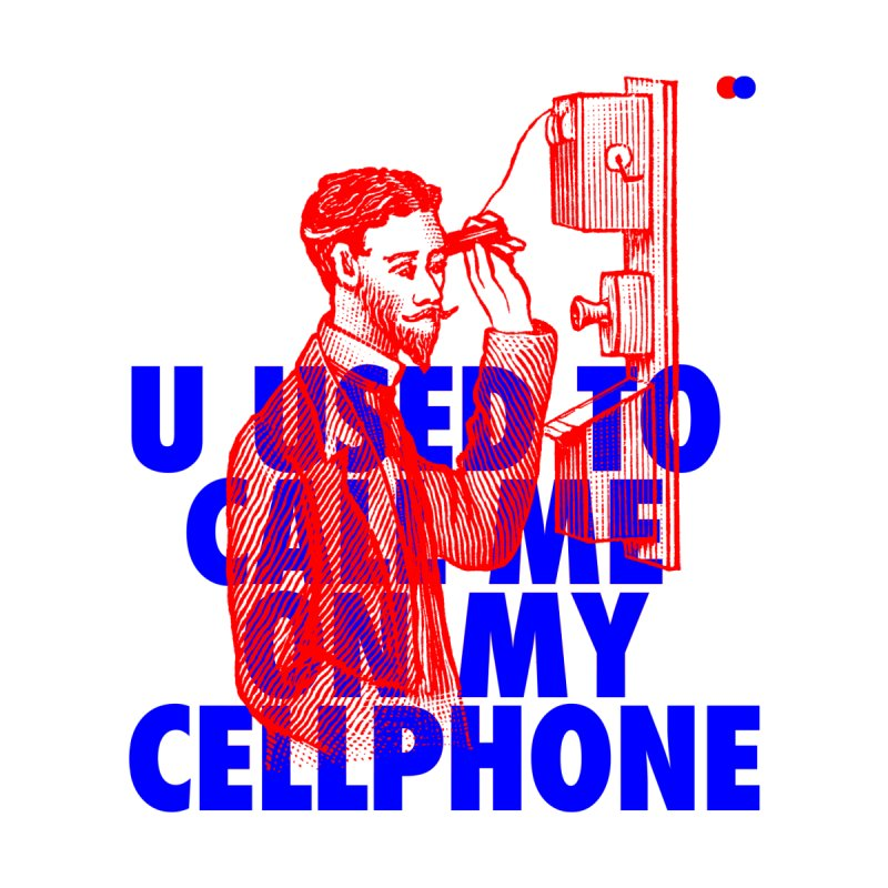 Call me on my cellphone None  by dotdot – Quotes on shirts
