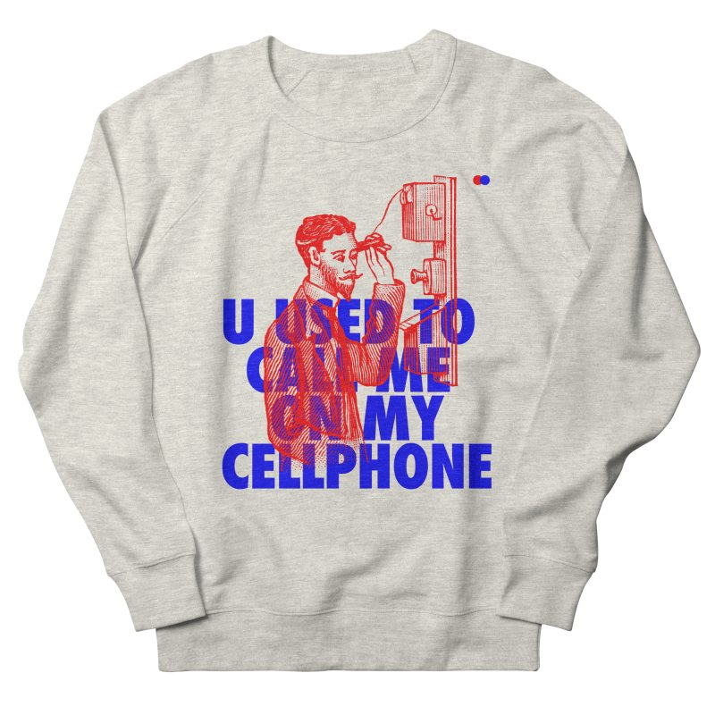 Call me on my cellphone Men's Sweatshirt by dotdot – Quotes on shirts