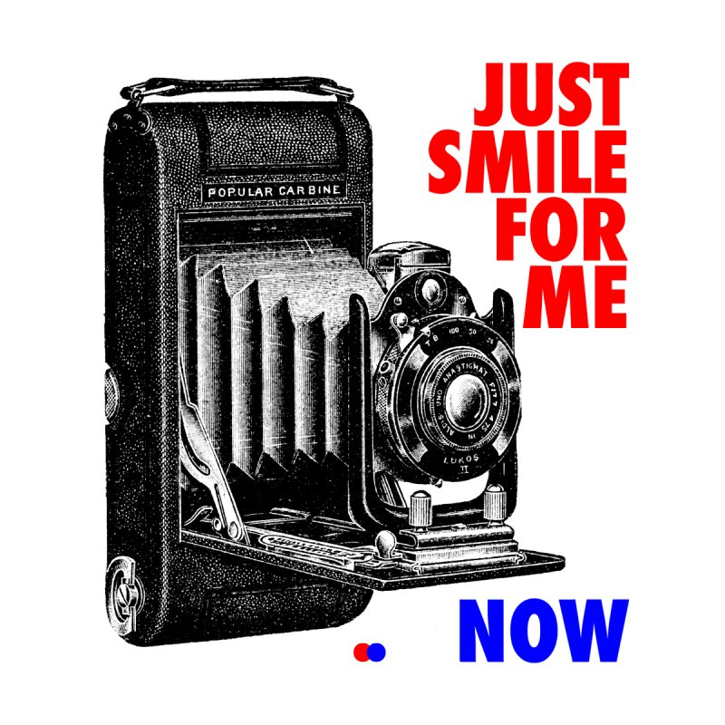 Just smile None  by dotdot – Quotes on shirts
