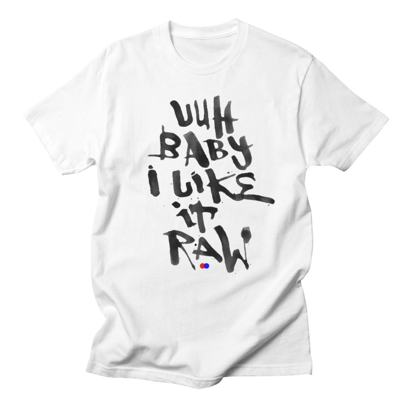 I like it raw Men's T-Shirt by dotdot – Quotes on shirts