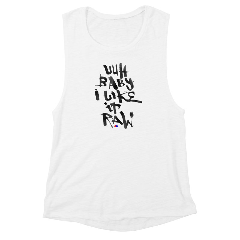I like it raw Women's Muscle Tank by dotdot – Quotes on shirts
