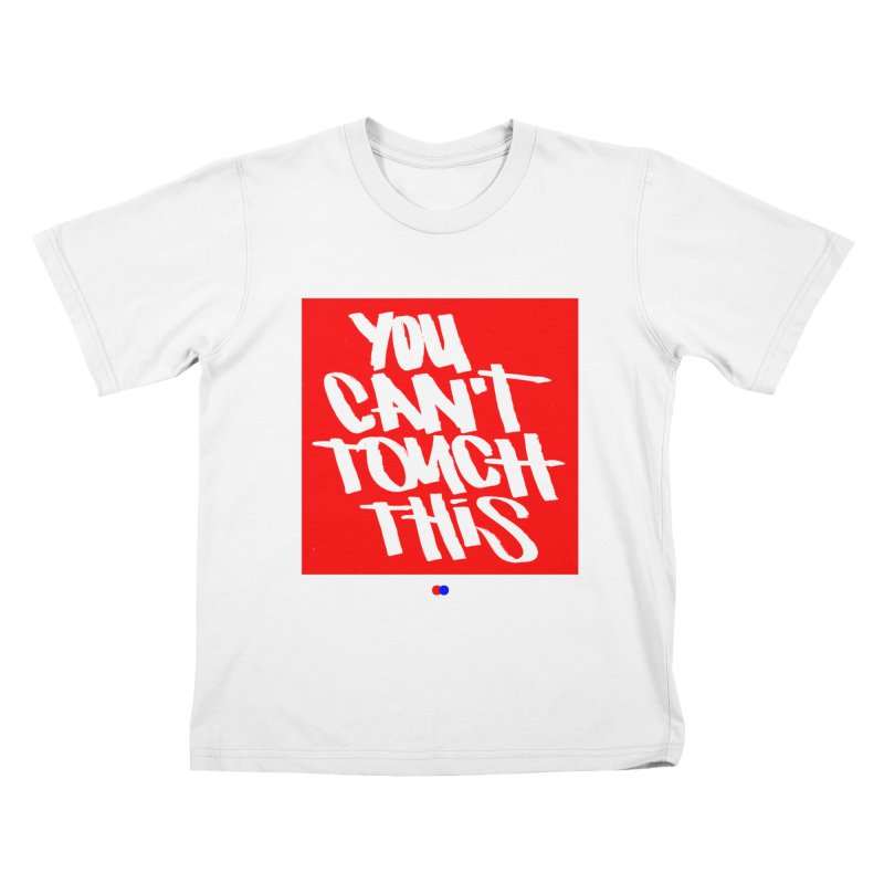 You can't touch this Kids T-shirt by dotdot – Quotes on shirts
