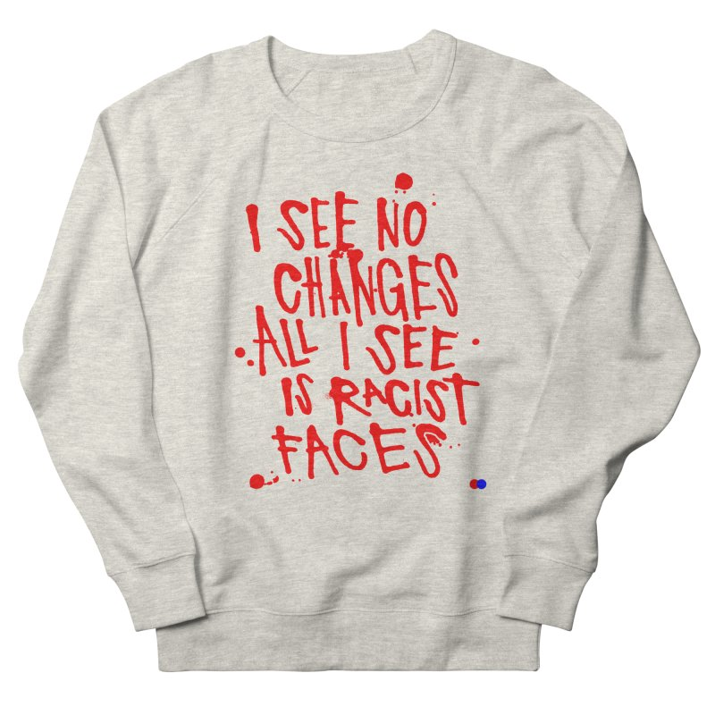 I see no changes Women's Sweatshirt by dotdot – Quotes on shirts