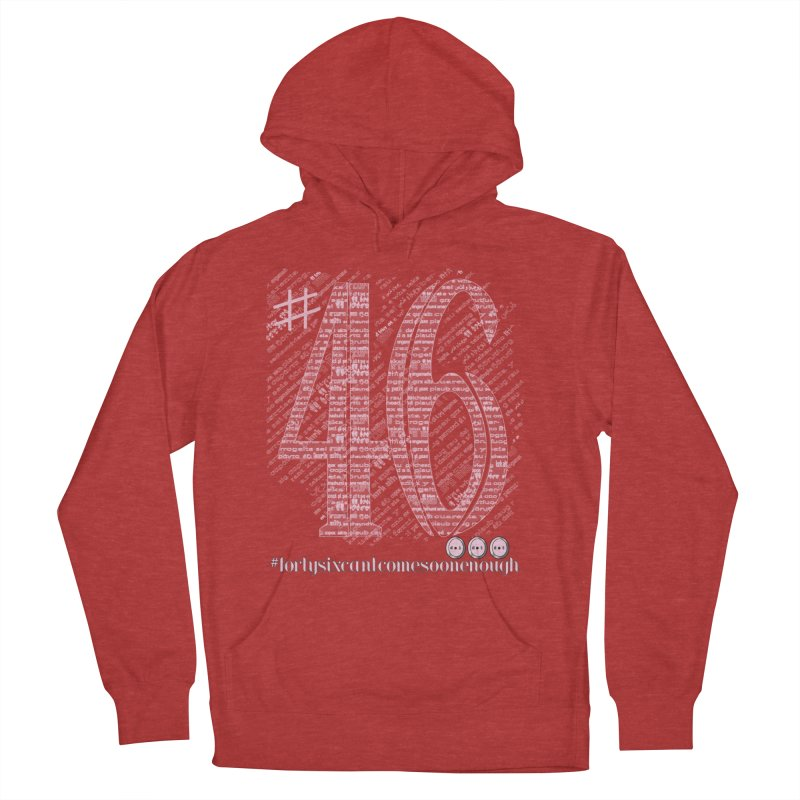Forty Six can't Come Soon Enough! Men's Pullover Hoody by dotdotdottshirts's and textiles Artist Shop