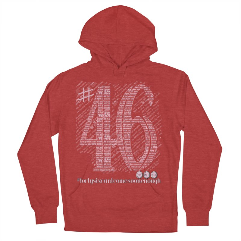 Forty Six can't Come Soon Enough! Women's French Terry Pullover Hoody by dotdotdottshirts's and textiles Artist Shop