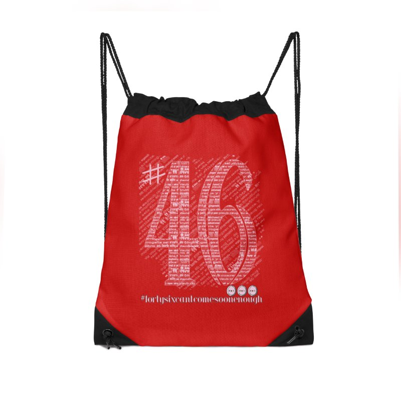 Forty Six can't Come Soon Enough! Accessories Drawstring Bag Bag by dotdotdottshirts's and textiles Artist Shop