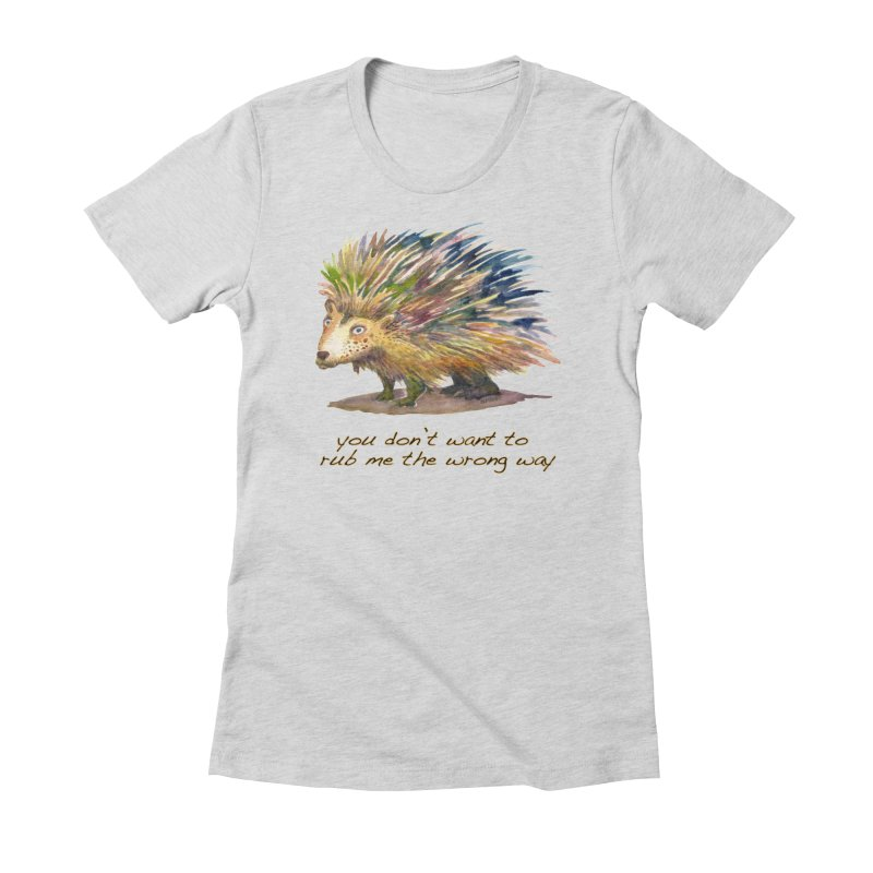 You don't want to rub me the wrong way Women's T-Shirt by dotsofpaint threads