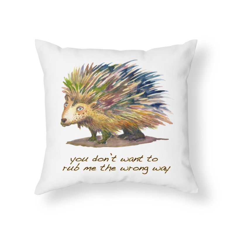 You don't want to rub me the wrong way Home Throw Pillow by dotsofpaint threads