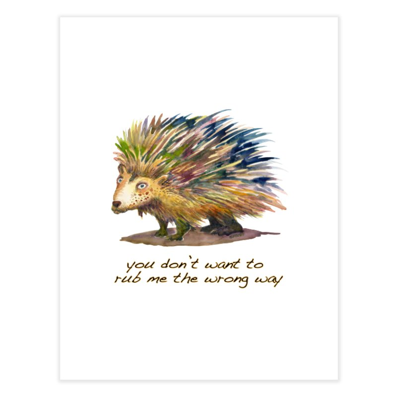 You don't want to rub me the wrong way Home Fine Art Print by dotsofpaint threads