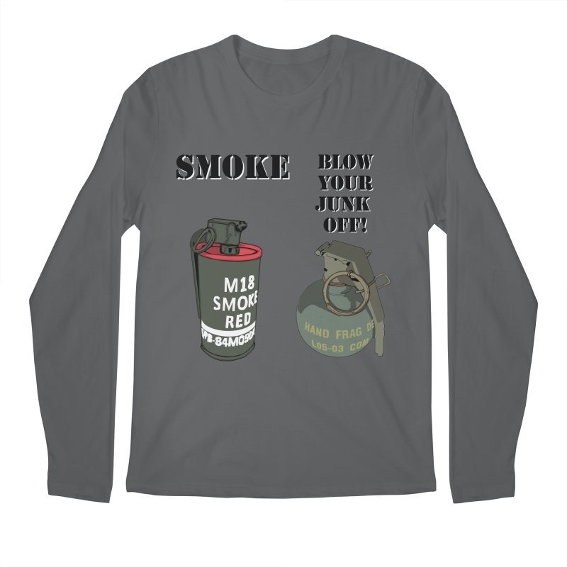 Smoke or Blow Your Junk Off Men's Longsleeve T-Shirt by Dover Design Works' Artist Shop