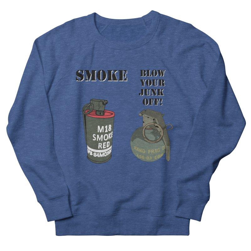 Smoke or Blow Your Junk Off Men's Sweatshirt by Dover Design Works' Artist Shop