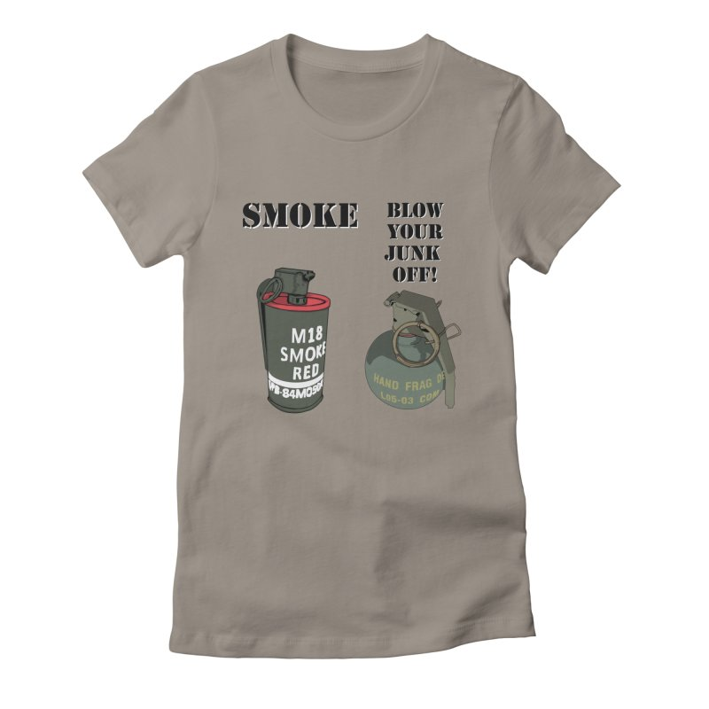 Smoke or Blow Your Junk Off Women's T-Shirt by Dover Design Works' Artist Shop