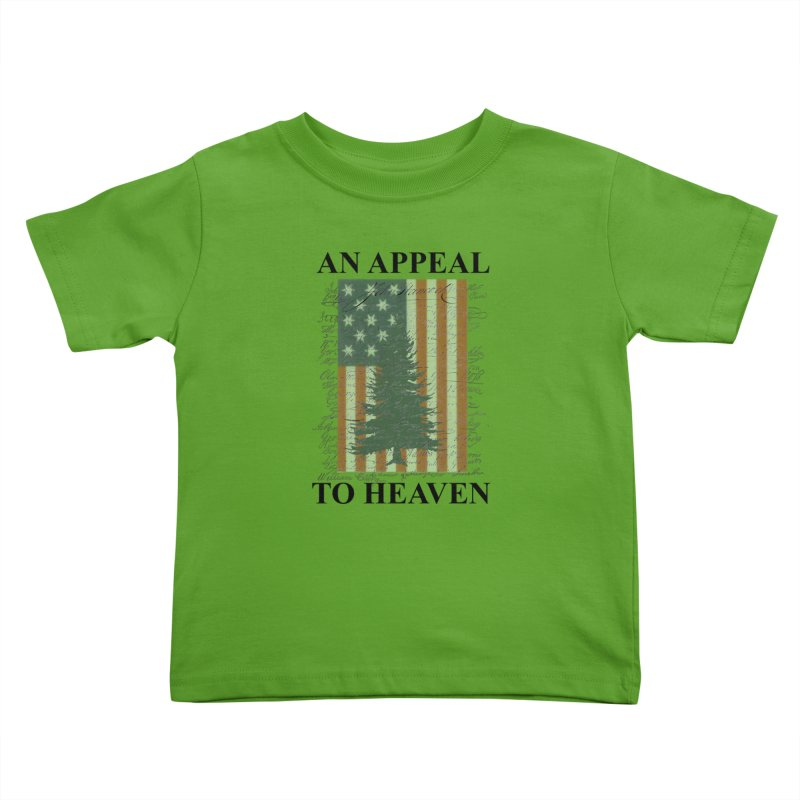 An Appeal To Heaven Kids Toddler T-Shirt by Dover Design Works' Artist Shop