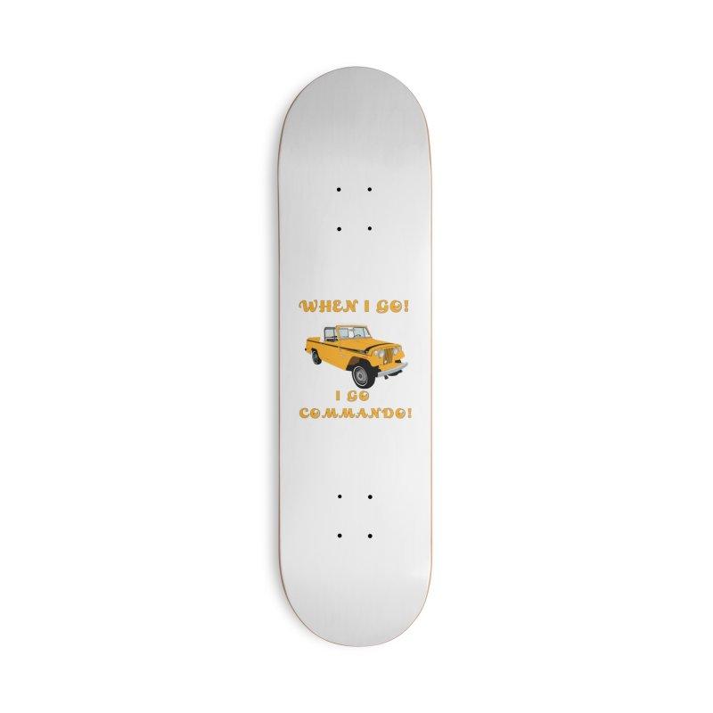 GOING COMMANDO! Accessories Skateboard by Dover Design Works' Artist Shop