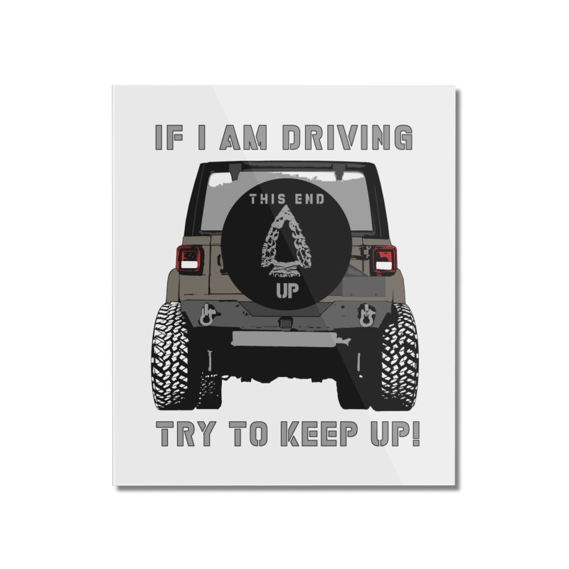 If I am driving try to keep up! Home Mounted Acrylic Print by Dover Design Works' Artist Shop