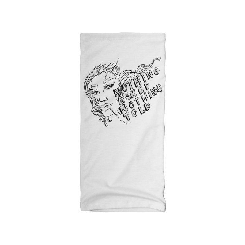 Nothing Asked, Nothing Told Accessories Neck Gaiter by designs by doxxi