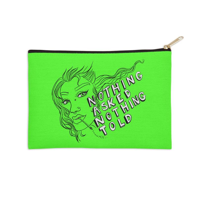 Nothing Asked, Nothing Told Accessories Zip Pouch by designs by doxxi