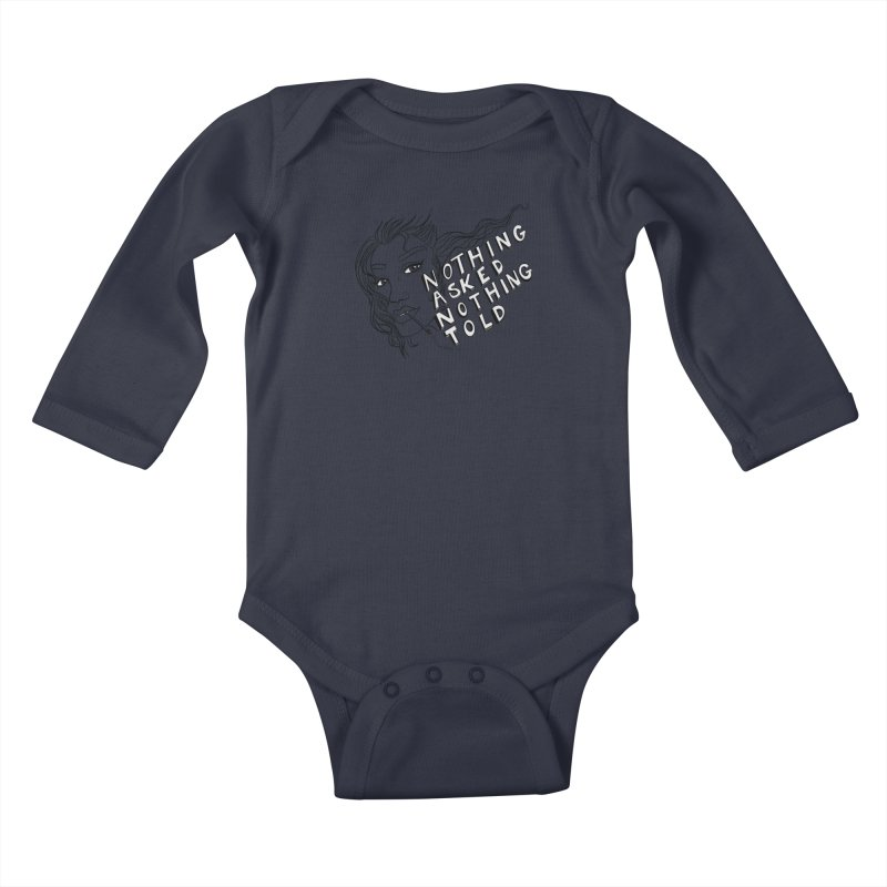 Nothing Asked, Nothing Told Kids Baby Longsleeve Bodysuit by designs by doxxi