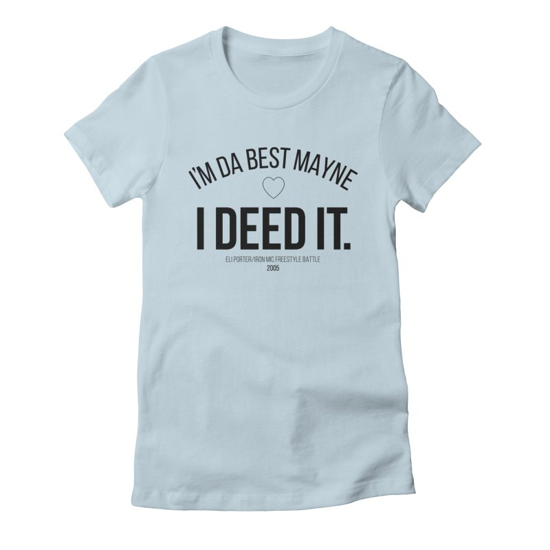 I Deed It Women's Fitted T-Shirt by Dustees Shop