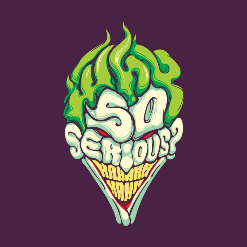 Why so Serious by dracoimagem's Artist Shop