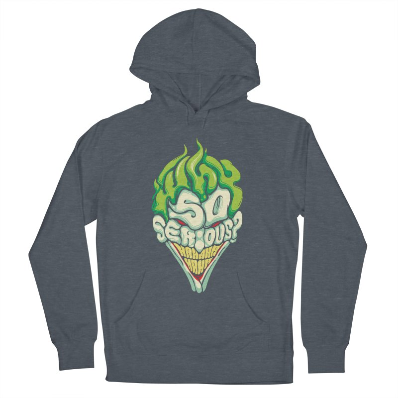 Why so Serious Women's Pullover Hoody by dracoimagem's Artist Shop