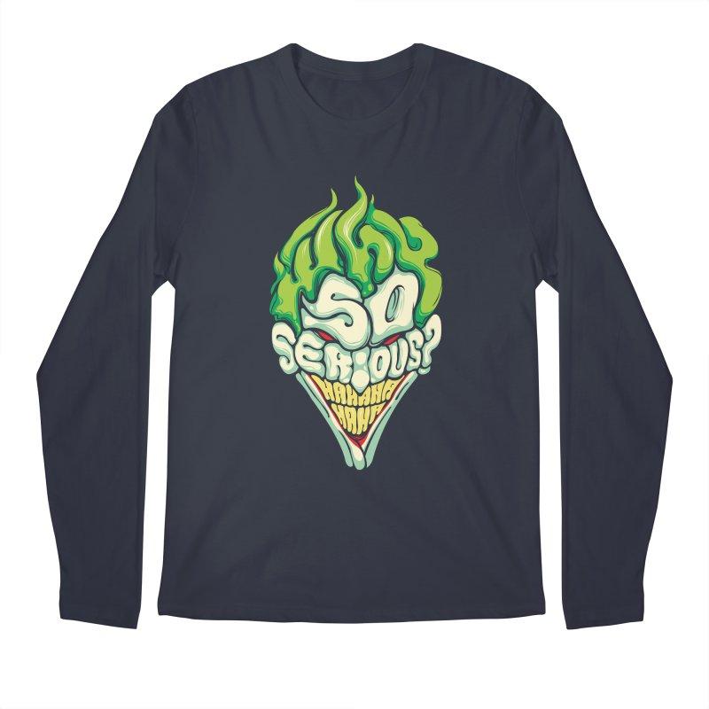 Why so Serious Men's Longsleeve T-Shirt by dracoimagem's Artist Shop