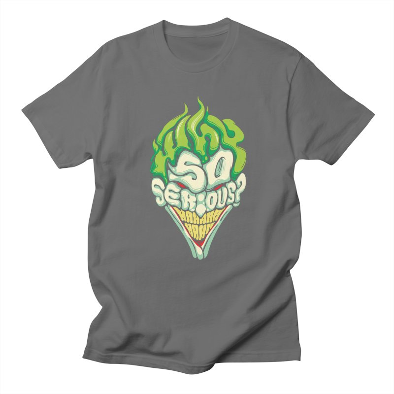 Why so Serious Men's T-shirt by dracoimagem's Artist Shop