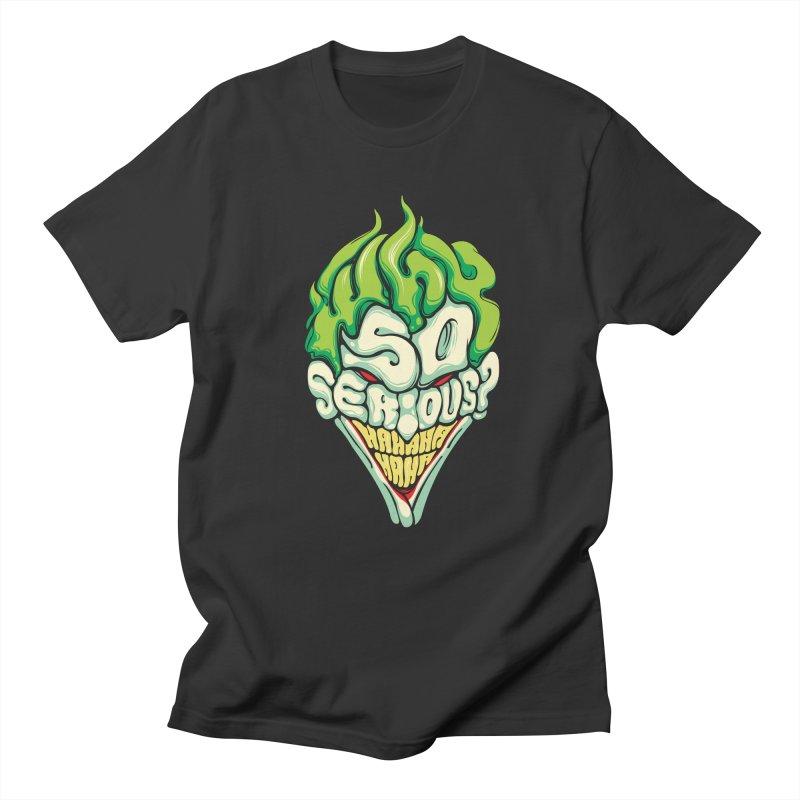Why so Serious Men's T-shirt by dracoimagem's Artist Shop