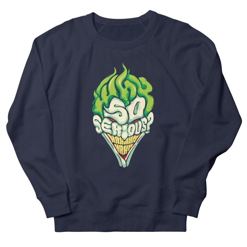 Why so Serious Women's Sweatshirt by dracoimagem's Artist Shop