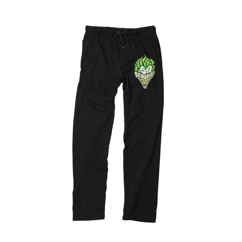 Why so Serious Women's Lounge Pants by dracoimagem's Artist Shop