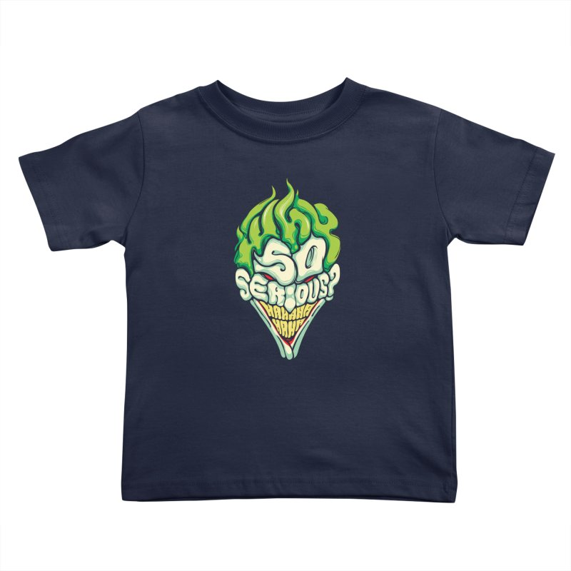 Why so Serious Kids Toddler T-Shirt by dracoimagem's Artist Shop