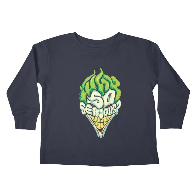Why so Serious Kids Toddler Longsleeve T-Shirt by dracoimagem's Artist Shop