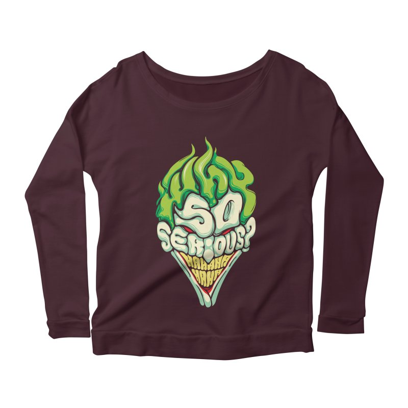 Why so Serious Women's Longsleeve Scoopneck  by dracoimagem's Artist Shop