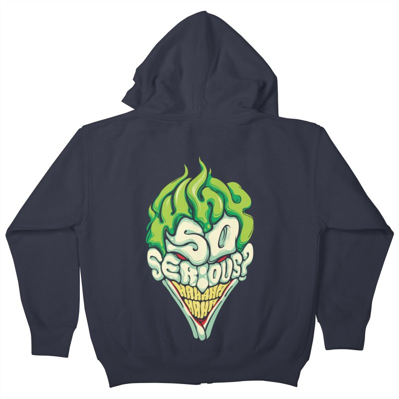 Why so Serious Kids Zip-Up Hoody by dracoimagem's Artist Shop
