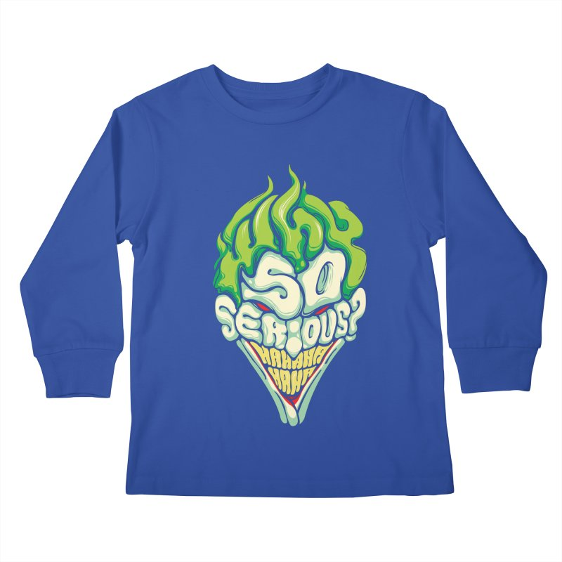 Why so Serious Kids Longsleeve T-Shirt by dracoimagem's Artist Shop