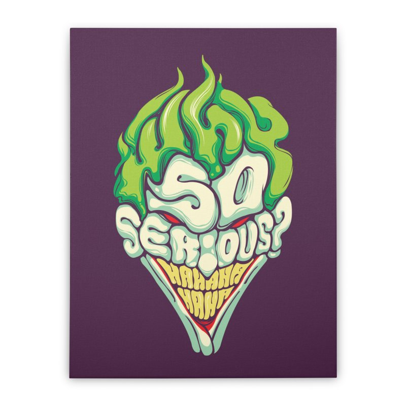 Why so Serious Home Stretched Canvas by dracoimagem's Artist Shop
