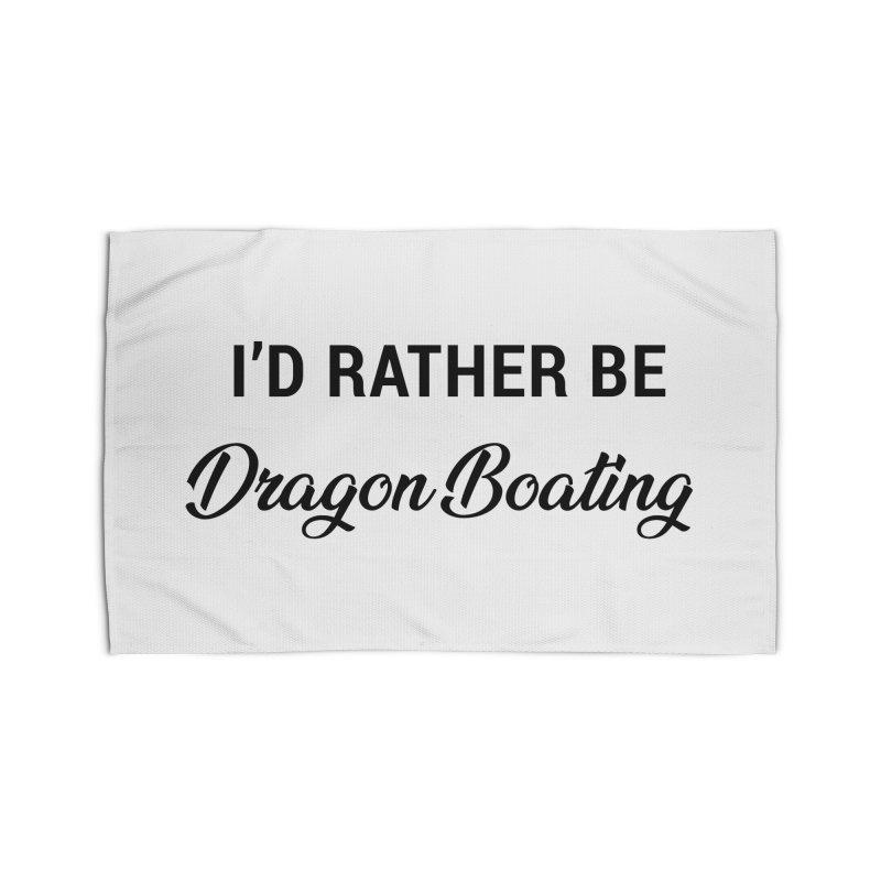I'd Rather Be Dragon Boating Home Rug by dragonboatlife's Artist Shop