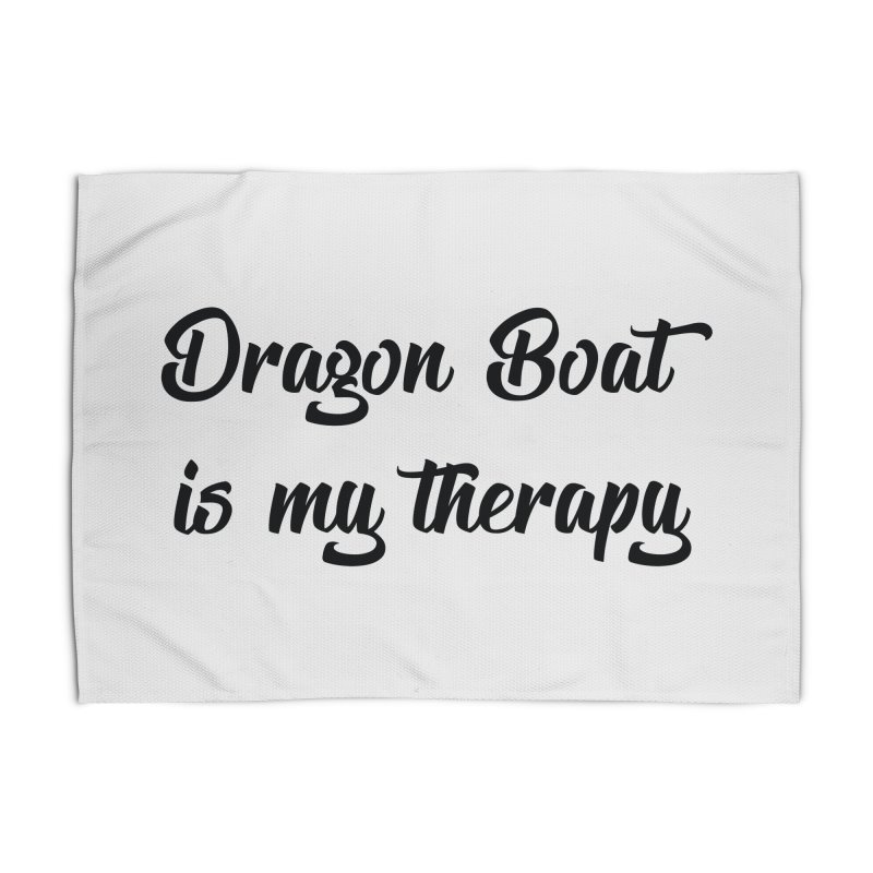 Dragon Boat is my therapy Home Rug by dragonboatlife's Artist Shop
