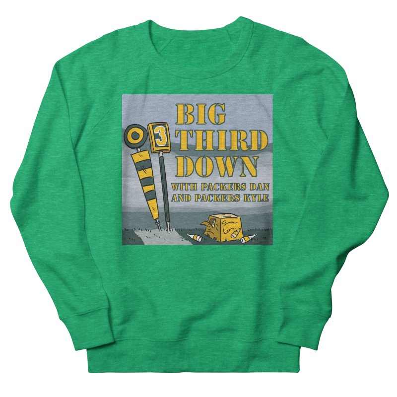Big Third Down, with Packers Dan and Packers Kyle Women's Sweatshirt by dramgus's Artist Shop
