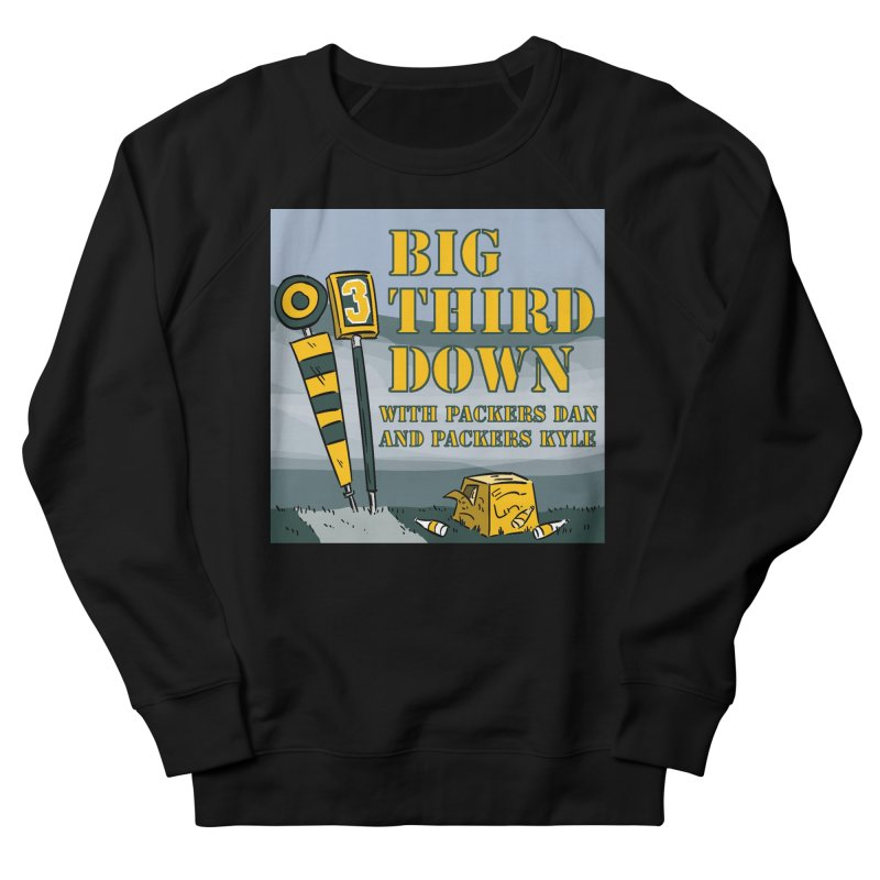 Big Third Down, with Packers Dan and Packers Kyle Men's Sweatshirt by dramgus's Artist Shop