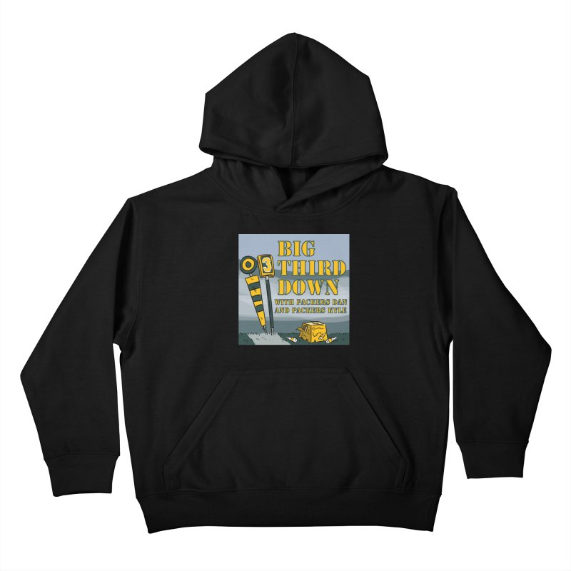 Big Third Down, with Packers Dan and Packers Kyle Kids Pullover Hoody by dramgus's Artist Shop
