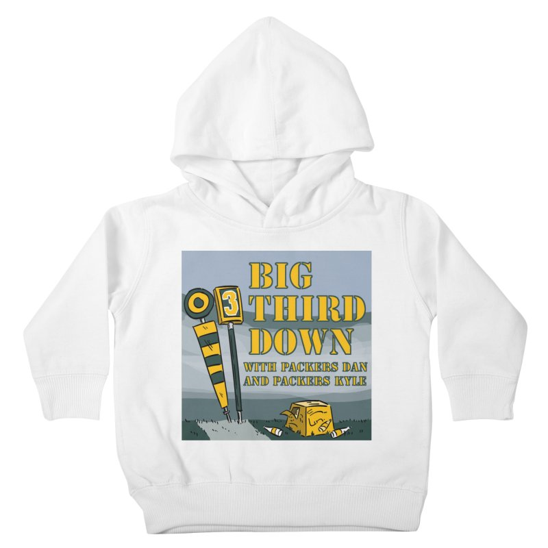 Big Third Down, with Packers Dan and Packers Kyle Kids Toddler Pullover Hoody by dramgus's Artist Shop