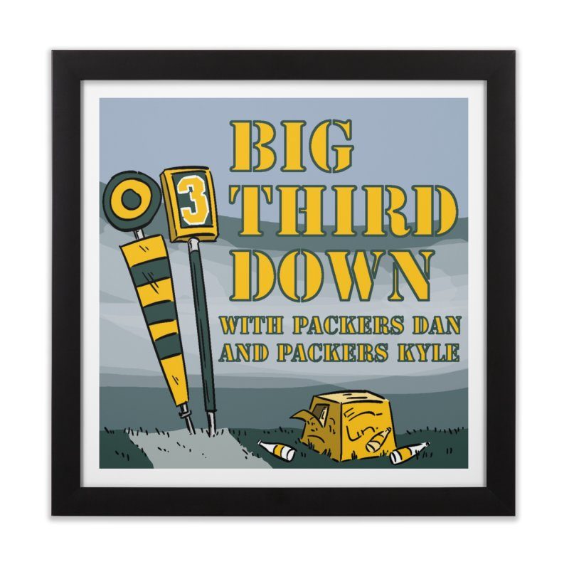Big Third Down, with Packers Dan and Packers Kyle Home Framed Fine Art Print by dramgus's Artist Shop