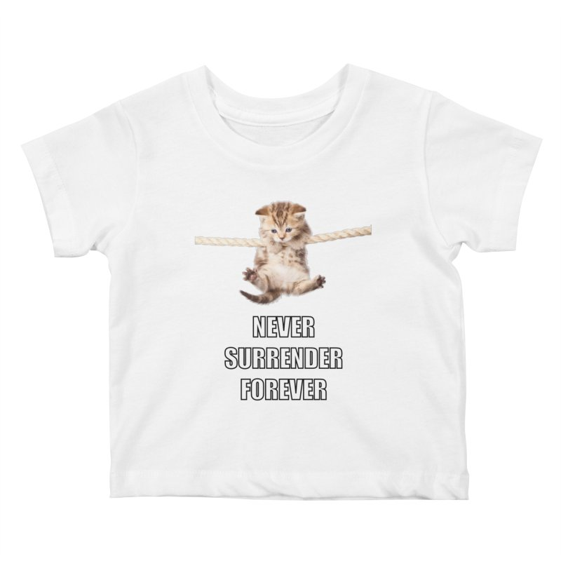 never surrender furever Kids Baby T-Shirt by dramgus's Artist Shop