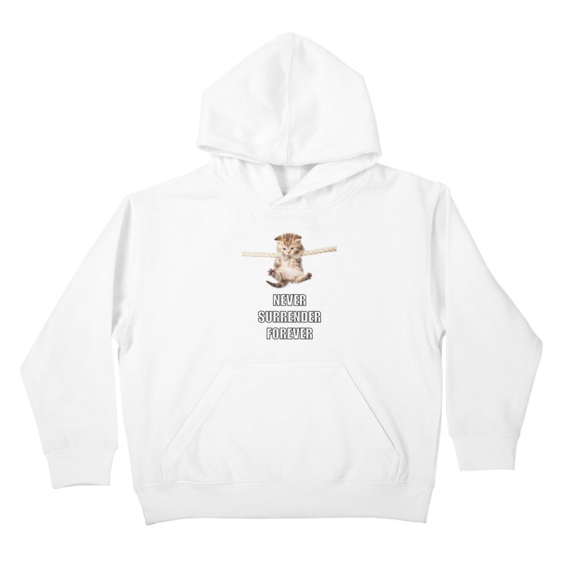 never surrender furever Kids Pullover Hoody by dramgus's Artist Shop