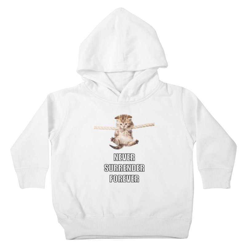 never surrender furever Kids Toddler Pullover Hoody by dramgus's Artist Shop